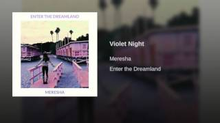 Gambar cover MERESHA // VIOLET NIGHT (AUDIO)