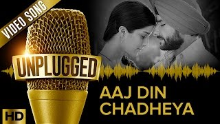 Aaj Din Chadheya Unplugged | Love Aaj Kal