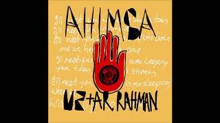 U2 + A.R. Rahman - Ahimsa (lyrics)