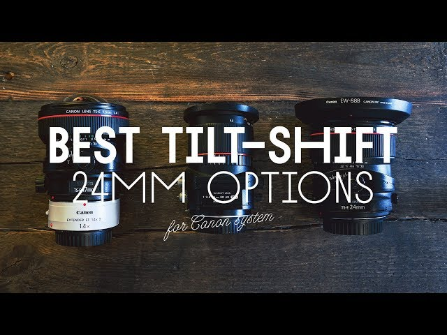 BEST TILT-SHIFT LENS 24MM (with raw files)