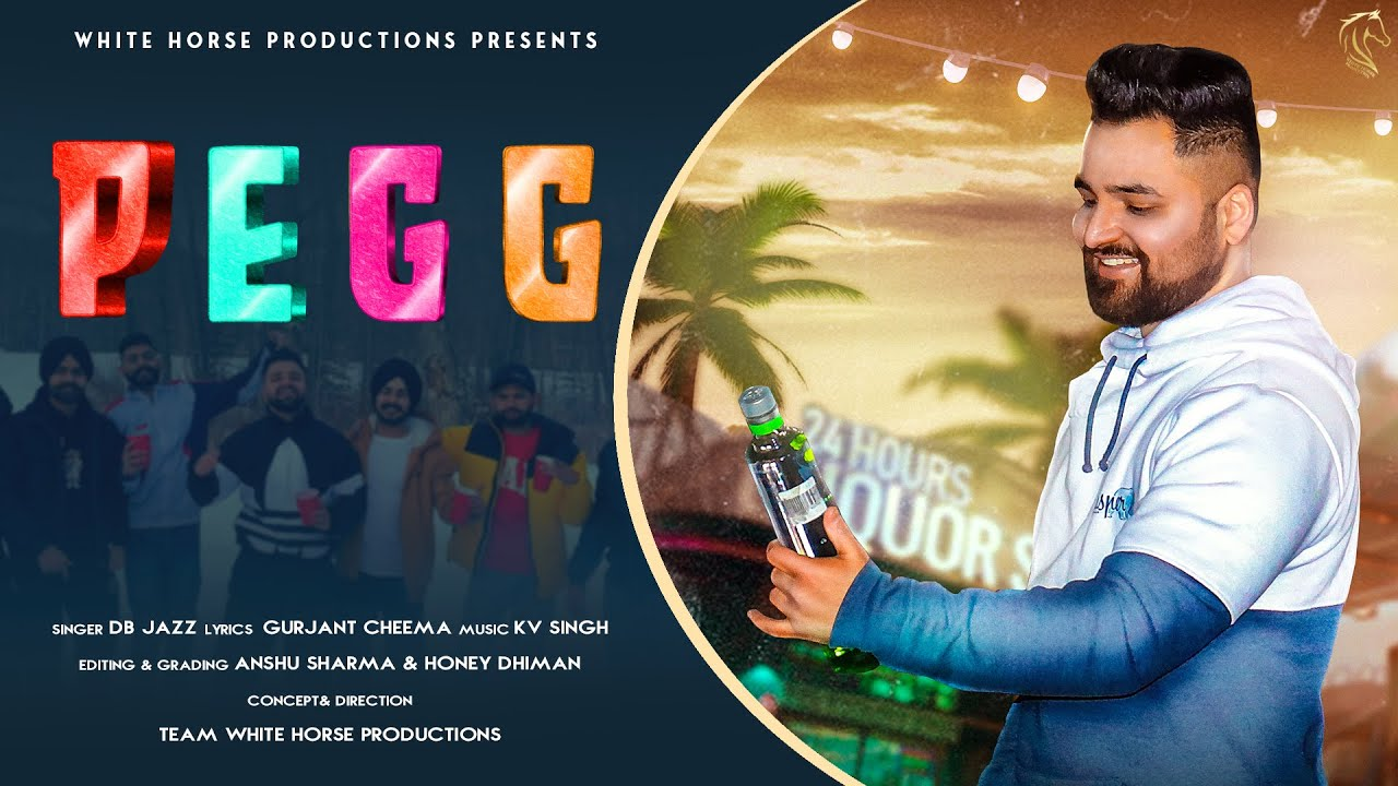 PEGG(Official Video) DB Jazz/Team White Horse Productions/KV Singh/Gurjant Cheema