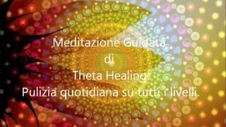 Meditazione Guidata Theta Healing - Autopulizia