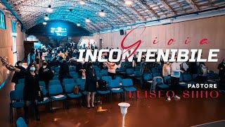 Gioia Incontenibile | Pastore Eliseo Siino | 07/03/2021