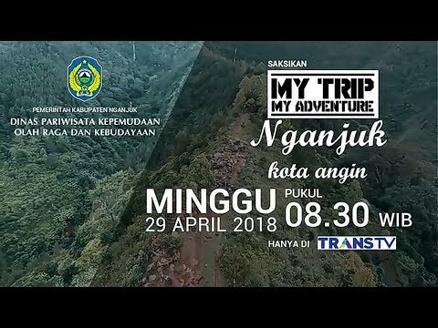 MY TRIP MY ADVANTURE || Eps. Nganjuk Kota Angin 2018 Part 2