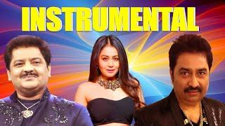 Best Of Udit Narayan , Kumar Sanu,Neha Kakkar - Top Bets Instrumental Songs , Soft Melody Music