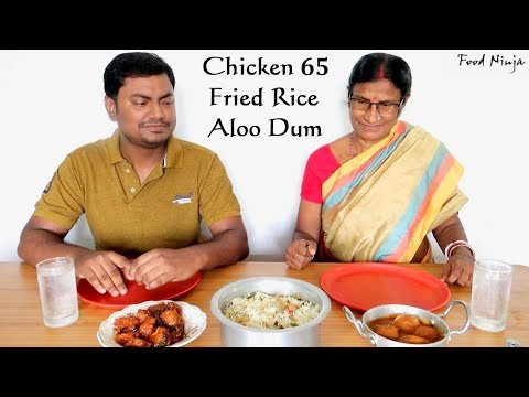 Cooking & Eating Chicken 65 || Fried Rice with Aloo Dum || Food Ninja