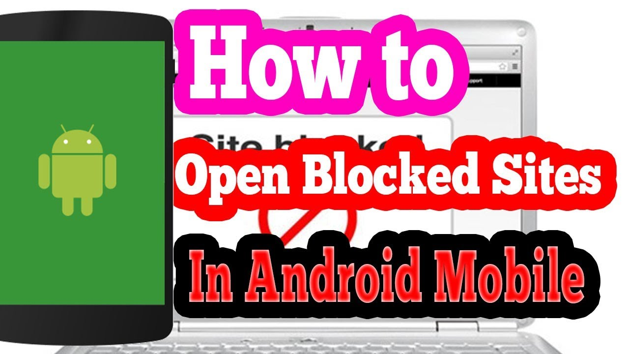 1b67fc25903 How to Open a Blocked Site in Android Mobile