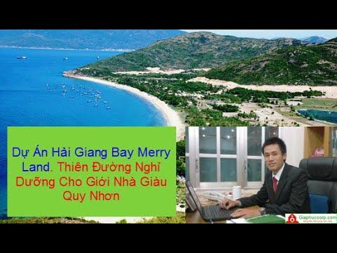 Dự Án Hải Giang Bay Merry Land. Thiên Đường Nghỉ Dưỡng Cho Giới Nhà Giàu  Quy Nhơn