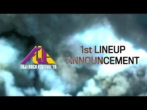 FUJI ROCK FESTIVAL '19 : 1st LINEUP ANNOUNCEMENT