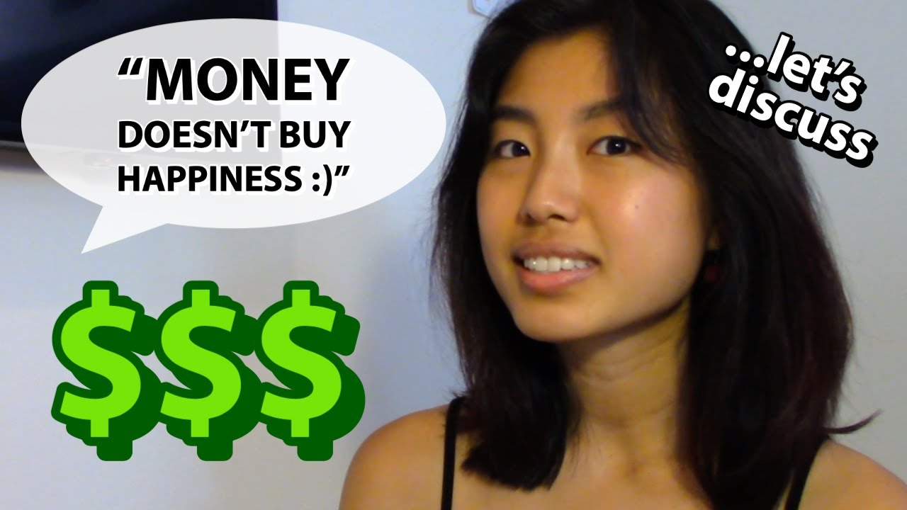 """""""Money Doesn't Buy Happiness"""""""