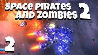 Space Pirates and Zombies 2 (SPAZ 2) - Ep. 2 -  Zombies! - SPAZ 2 Gameplay