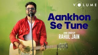 Aankhon Se Tune Unplugged Cover by Rahul Jain Mp3 Song Download
