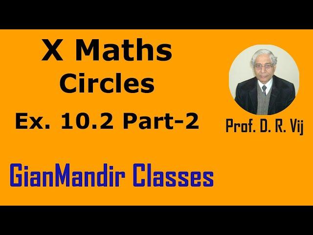 X Maths | Circles | Ex. 10.2 Part-2 by Preeti Ma'am