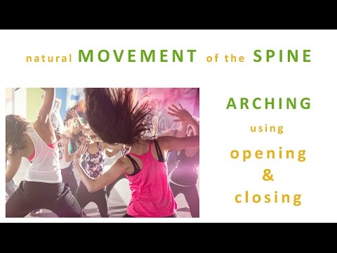 How to move your spine - using opening and closing - flexion and extension