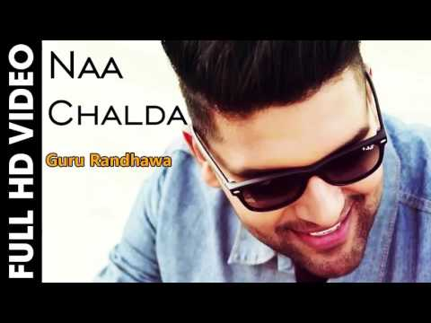naa-chalda---ak-47-(full-song)-||-guru-randhawa-||-latest-punjabi-song-2017