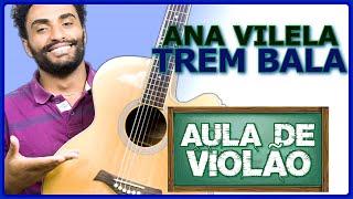 Baixar COMO TOCAR - Trem-Bala (Ana Vilela)