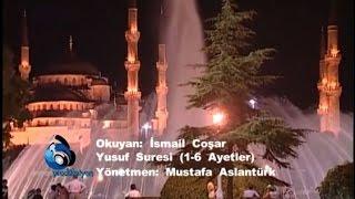 İsmail Coşar - Yusuf Suresi (1-6)
