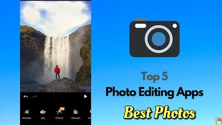 Top 5 Photo Editing Apps For Android | September 2020
