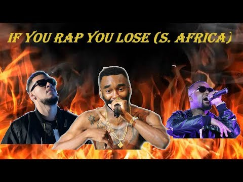 If you rap you lose SOUTH AFRICA Pt1