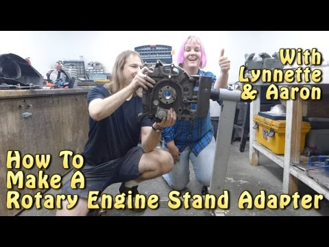 How To Make A Rotary Engine Stand Adapter With Lynnette And Aaron