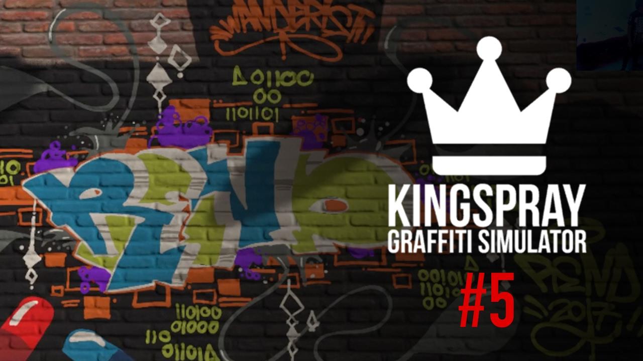 [ Kingspray Graffiti Simulator ] EP5: Painting