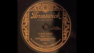 Georgie Porgie - Arnold Johnson & His Orchestra (Jack Purvis, Pete Pumiglio, Harold Arlen)