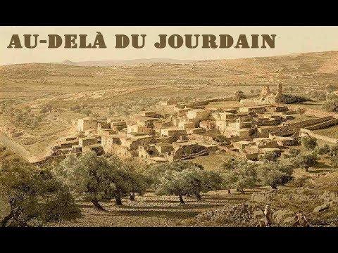 Au-delà Du Jourdain - Documentaire Et Voyage En Terre Sainte De Jésus En Palestine Autour D'Israël