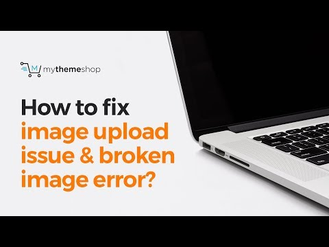How to fix image upload issue and broken image error in WordPress?