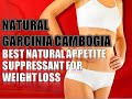 Natural Garcinia Cambogia | Best Natural Appetite Suppressant For Weight Loss