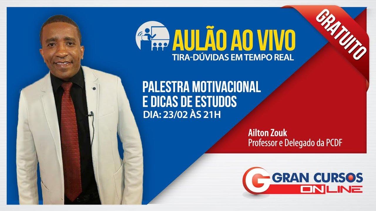 Aulão Ao Vivo Grátis Palestra Motivacional E Dicas De Estudos Prof Ailton Zouk