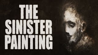 The Sinister Painting ∷ SCARIEST HD AUDIO OTR CLASSIC HORROR STORIES ∷ Greye La Spina