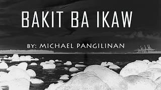 Michael Pangilinan - BAKIT BA IKAW (LYRICS)
