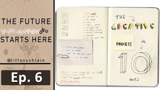 The Creative Process | Ep. 6 | Future Starts Here