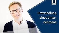Umwandlung eines Unternehmens | Thomas Breit Steuerberatung
