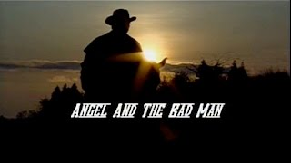Angel and the Bad Man - Main Title
