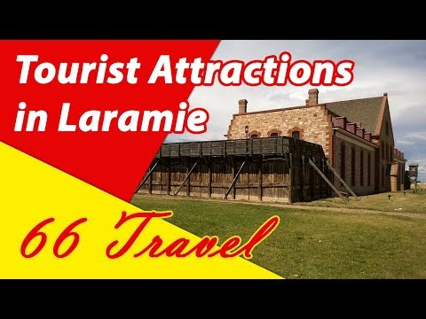 List 8 Tourist Attractions in Laramie, Wyoming | Travel to United States