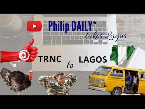 TRIP TO LAGOS VLOG ||  SUMMER 2018 || TRNC TO NIGERIA ||  VLOG #2 || Philip DAILY