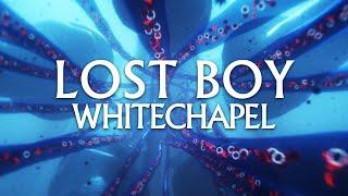 Whitechapel – Lost Boy (OFFICIAL VIDEO)
