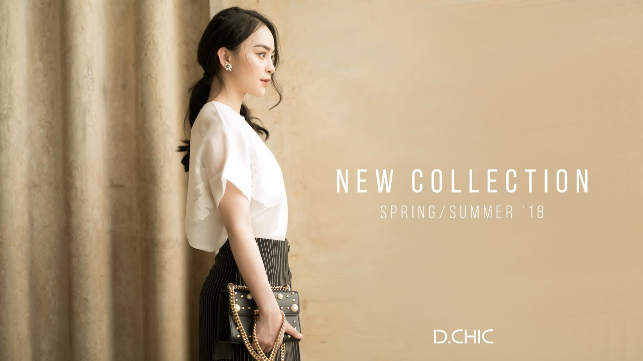 D.CHIC SPRING SUMMER' 18 COLLECTION