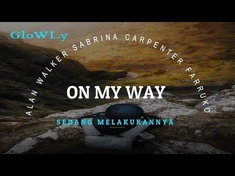 alan-walker-sabrina-carpenter-farruko---on-my-way-(lyric)-lirikterjemahan-|-makna