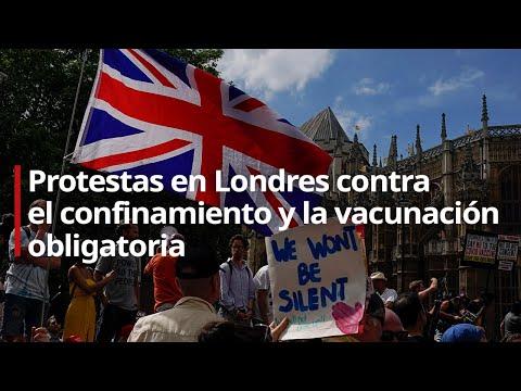 Protestas en Londres contra el confinamiento y la vacunación obligatoria