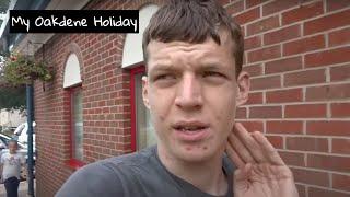 My Oakdene Holiday Part 1