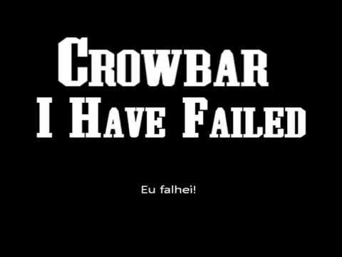 Crowbar - I Have Failed - Tradução