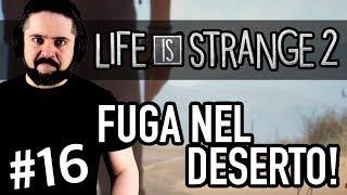 FUGA NEL DESERTO! ▶▶▶ LIFE IS STRANGE 2 (PC) Gameplay ITA (Parte #16) - Capitolo 4