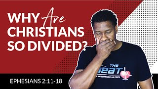 Why Christians Are So Divided and How to Have Unity in the Midst of Diversity | Ephesians 2:11-18