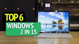 TOP 6: WIndows 2 in 1s 2018