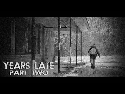 """Years Late"" Part 2 (Post-Apocalyptic)"