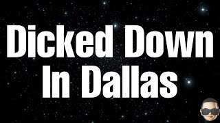Trey Lewis - Dicked Down In Dallas (Lyrics)