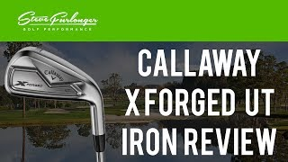 Callaway X Forged Utility Iron Review 2018 - UT X FORGED COMPARISON TEST BY PGA PROFESSIONALS
