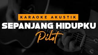 Download Sepanjang Hidupku - Pilot ( Karaoke Akustik )